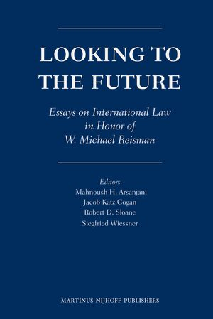 Looking To The Future  Essays On International Law In Honor Of W  Cover Looking To The Future