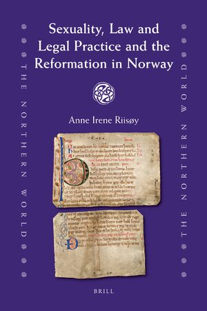 Sexuality, Law and Legal Practice and the Reformation in Norway