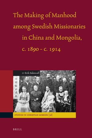 Cover The Making of Manhood among Swedish Missionaries in China and Mongolia, c.1890-c.1914