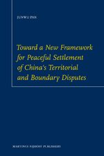 Cover Toward a New Framework for Peaceful Settlement of China's Territorial and Boundary Disputes