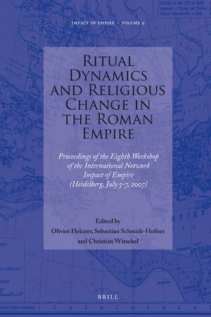 Cover Ritual Dynamics and Religious Change in the Roman Empire