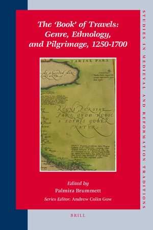 Cover The 'Book' of Travels: Genre, Ethnology, and Pilgrimage, 1250-1700