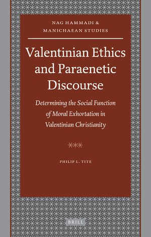 Cover Valentinian Ethics and Paraenetic Discourse