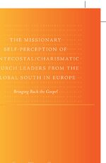 Cover The Missionary Self-Perception of Pentecostal/Charismatic Church Leaders from the Global South in Europe