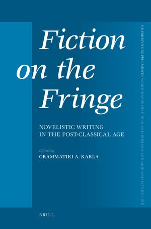 Cover Fiction on the Fringe: Novelistic Writing in the Post-Classical Age