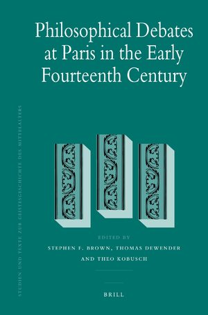 Cover Philosophical Debates at Paris in the Early Fourteenth Century