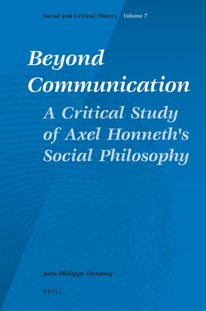 Cover Beyond Communication. A Critical Study of Axel Honneth's Social Philosophy