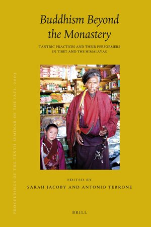 Cover Proceedings of the Tenth Seminar of the IATS, 2003. Volume 12: Buddhism Beyond the Monastery