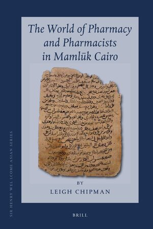 Cover The World of Pharmacy and Pharmacists in Mamlūk Cairo