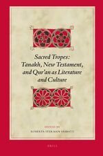 Cover Sacred Tropes: Tanakh, New Testament, and Qur'an as Literature and Culture