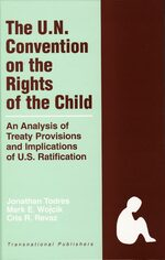 Cover The United Nations Convention on the Rights of the Child: An Analysis of Treaty Provisions and Implications of U.S. Ratification