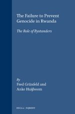 The Failure to Prevent Genocide in Rwanda