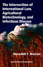 Cover The Intersection of International Law, Agricultural Biotechnology, and Infectious Disease