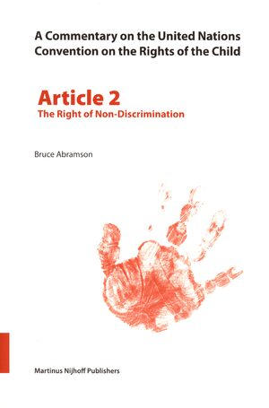 Cover A Commentary on the United Nations Convention on the Rights of the Child, Article 2: The Right of Non-Discrimination