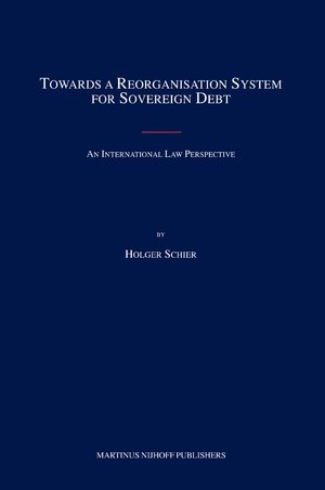 Cover Towards a Reorganisation System for Sovereign Debt
