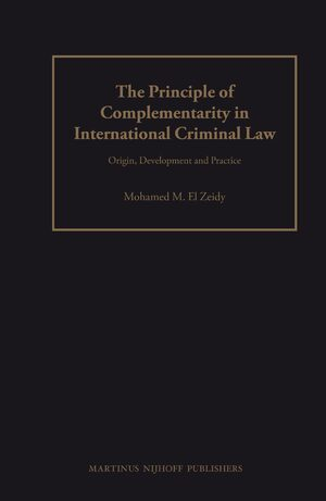 The Principle of Complementarity in International Criminal Law
