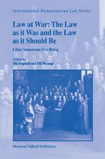 Law at War: The Law as it Was and the Law as it Should Be