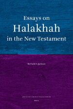 Essays on <i>Halakhah</i> in the New Testament