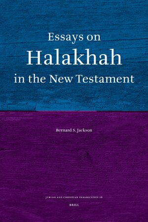 Cover Essays on <i>Halakhah</i> in the New Testament