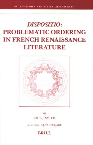 Cover <i>Dispositio</i>: Problematic Ordering in French Renaissance Literature