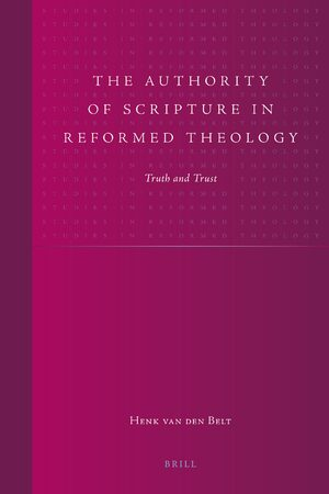 The Authority of Scripture in Reformed Theology