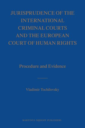 Cover Jurisprudence of the International Criminal Courts and the European Court of Human Rights