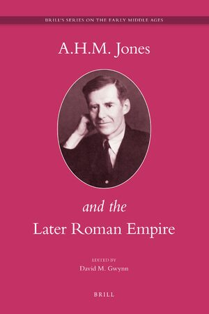 Cover A.H.M. Jones and the Later Roman Empire
