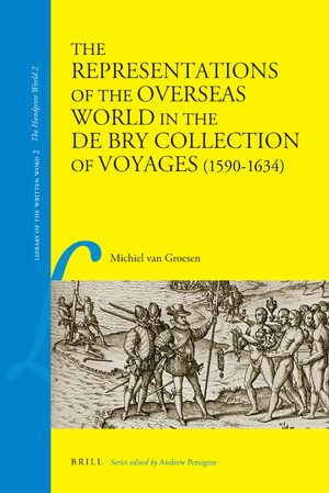 Cover The Representations of the Overseas World in the De Bry Collection of Voyages (1590-1634)