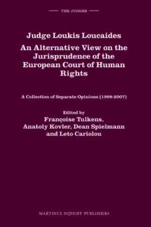 Cover Judge Loukis Loucaides. An Alternative View on the Jurisprudence of the European Court of Human Rights