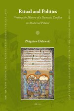Cover Ritual and Politics: Writing the History of a Dynastic Conflict in Medieval Poland