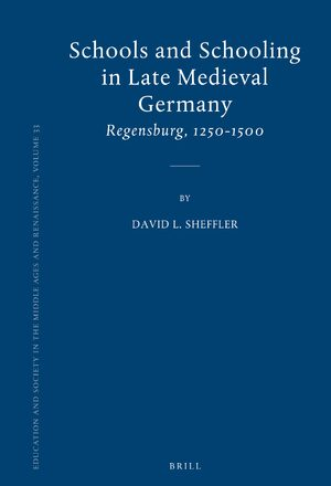 Cover Schools and Schooling in Late Medieval Germany