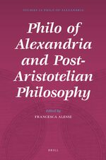Cover Philo of Alexandria and Post-Aristotelian Philosophy