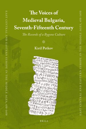 Cover The Voices of Medieval Bulgaria, Seventh-Fifteenth Century