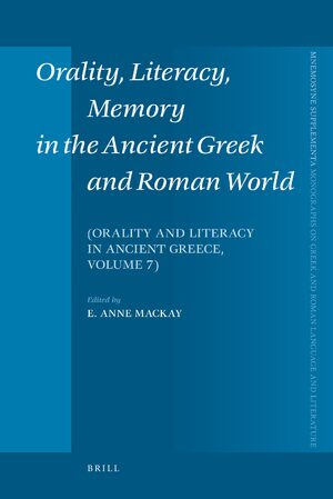Cover Orality, Literacy, Memory in the Ancient Greek and Roman World