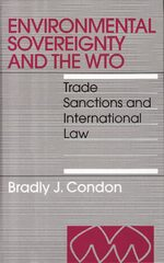 Cover Environmental Sovereignty and the WTO: Trade Sanctions and International Law