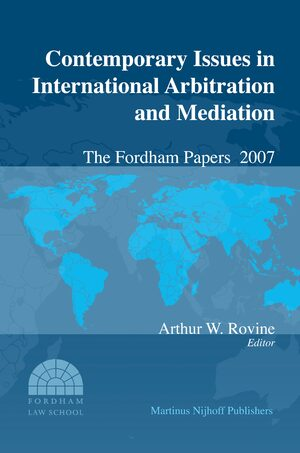 Cover Contemporary Issues in International Arbitration and Mediation: The Fordham Papers (2007)