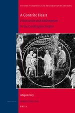 Cover A Contrite Heart: Prosecution and Redemption in the Carolingian Empire