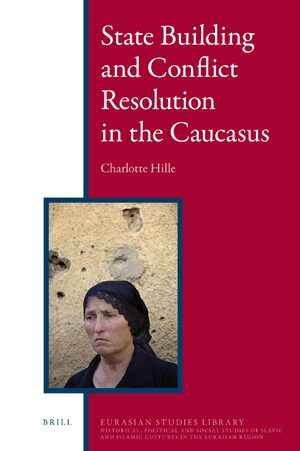 Cover State Building and Conflict Resolution in the Caucasus
