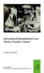 Cover International Humanitarian Law: Theory, Practice, Context