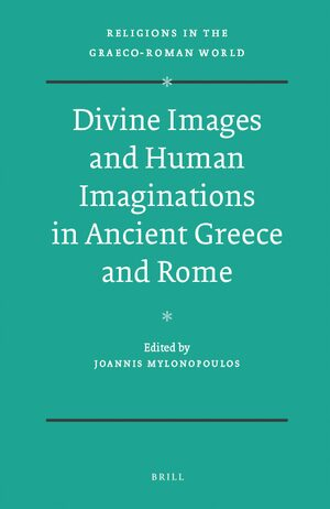 Divine Images and Human Imaginations in Ancient Greece and Rome