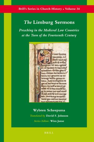 Cover The <i>Limburg Sermons</i>: Preaching in the Medieval Low Countries at the Turn of the Fourteenth Century