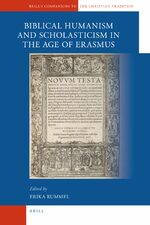 Cover A Companion to Biblical Humanism and Scholasticism in the Age of Erasmus