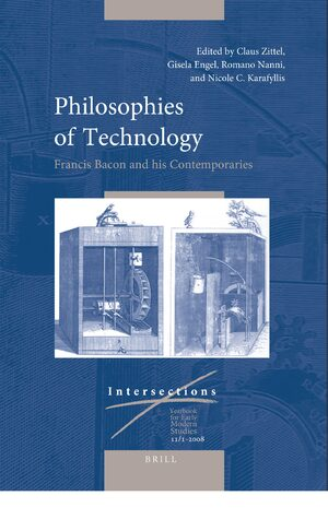 Cover Philosophies of Technology: Francis Bacon and his Contemporaries (2 vols.)