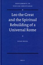 Cover Leo the Great and the Spiritual Rebuilding of a Universal Rome