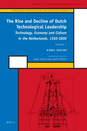 The Rise and Decline of Dutch Technological Leadership (2 Vols)