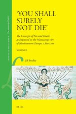 'You Shall Surely not Die': The Concepts of Sin and Death as Expressed in the Manuscript Art of Northwestern Europe, c.800-1200 (2 Vols.)