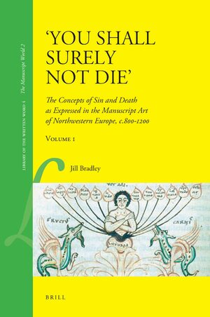 Cover 'You Shall Surely not Die': The Concepts of Sin and Death as Expressed in the Manuscript Art of Northwestern Europe, c.800-1200 (2 Vols.)