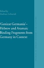 """Genizat Germania"" - Hebrew and Aramaic Binding Fragments from Germany in Context"