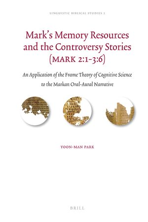 Cover Mark's Memory Resources and the Controversy Stories (Mark 2:1-3:6)