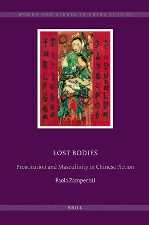 Cover Lost BodiesProstitution and Masculinity in Chinese Fiction